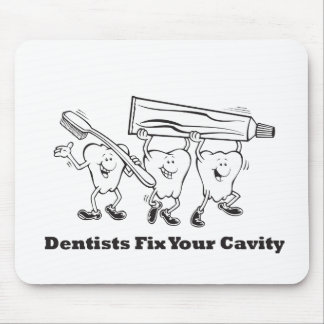 Dentists Fix Your Cavity Mouse Pad