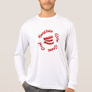 Dentists Give Great Oral T-Shirt