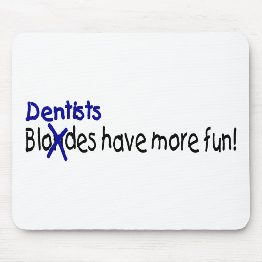 Dentists Have More Fun Mouse Pad
