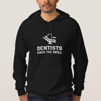 Dentists Know Drill Hoodie