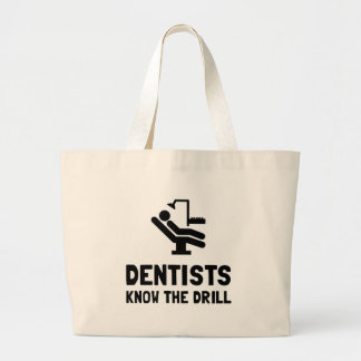 Dentists Know Drill Large Tote Bag