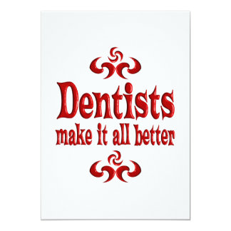 DENTISTS MAKE IT ALL BETTER CARD