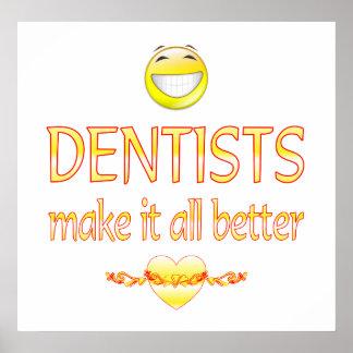 Dentists Make it Better Poster