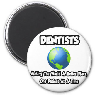 Dentists...Making the World a Better Place Refrigerator Magnets