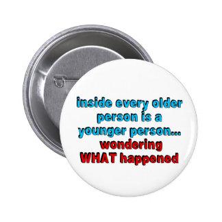 Dentro de cada más vieja persona es una persona pin redondo de 2 pulgadas