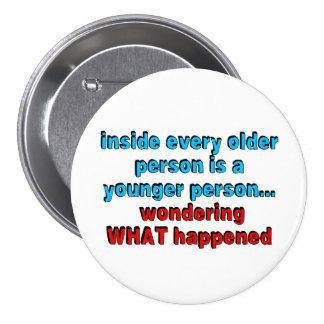 Dentro de cada más vieja persona es una persona pin redondo de 3 pulgadas