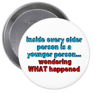 Dentro de cada más vieja persona es una persona pin redondo de 4 pulgadas
