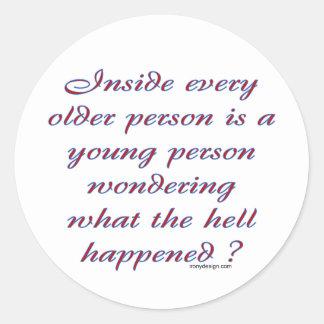 Dentro de cada más vieja persona pegatina redonda