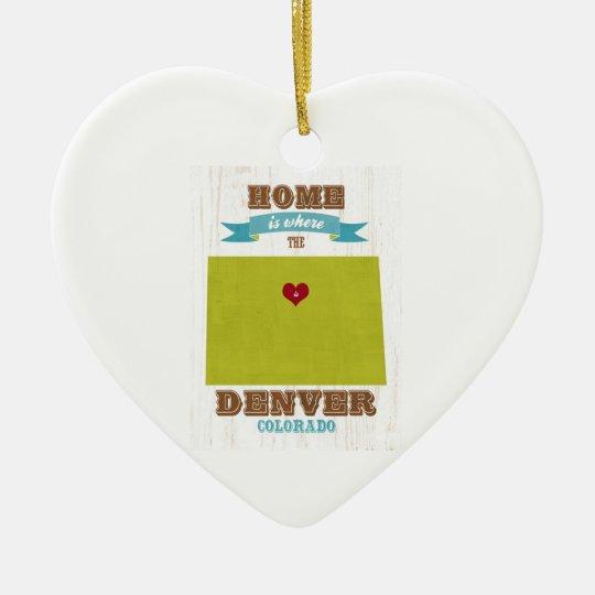 Denver, Colorado Map – Home Is Where The Heart Is Ceramic Ornament