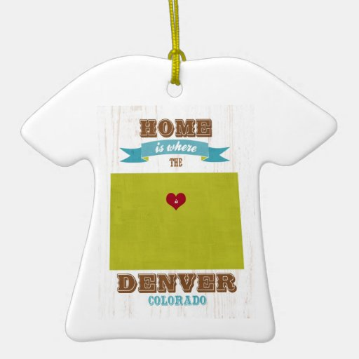 Denver, Colorado Map – Home Is Where The Heart Is Ornaments