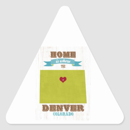 Denver, Colorado Map – Home Is Where The Heart Is Triangle Sticker