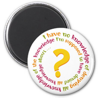 Deny All Knowledge! Magnets