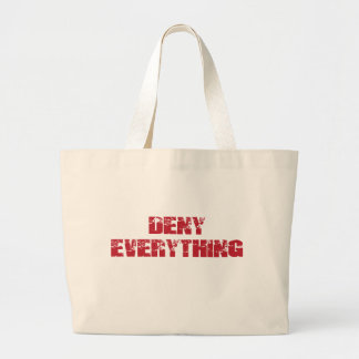 Deny Everything Large Tote Bag