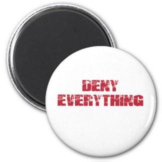 Deny Everything Refrigerator Magnet