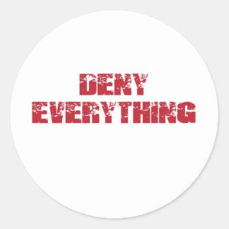 Deny Everything Round Sticker