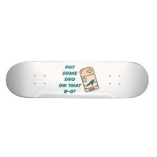 Deo On That B-O Skateboard