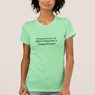 Departamento de departamento de la redundancia camiseta
