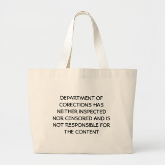 DEPARTMENT OF CORECTIONS HAS NEITHER INSPECTED ... LARGE TOTE BAG