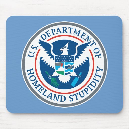 Department of Homeland Stupidity M... - Customized Mouse Mat