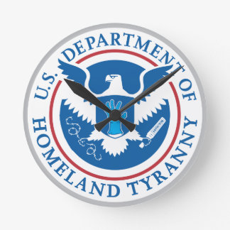 Department of Homeland Tyranny Round Clock