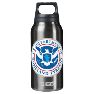 Department of Homeland Tyranny 10 Oz Insulated SIGG Thermos Water Bottle