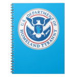 Department of Homeland Tyranny Spiral Note Books