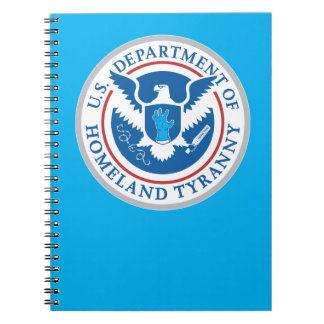 Department of Homeland Tyranny Spiral Notebook