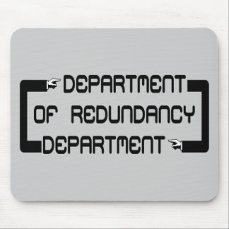 Department of Redundancy Department Mouse Pad