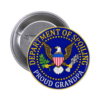 Department of Spoiling - Proud Grandpa Buttons