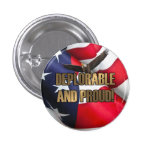 DEPLORABLE AND PROUD BUTTON