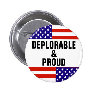 DEPLORABLE AND PROUD PINBACK BUTTON