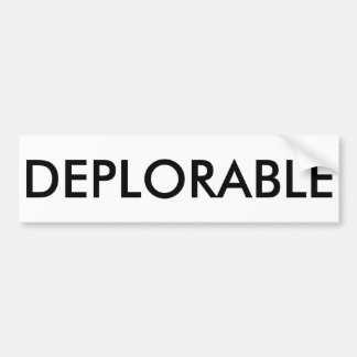DEPLORABLE (customizable) Bumper Sticker
