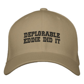 DEPLORABLE EDDIE DID IT - by eZaZZleMan.com Embroidered Baseball Cap