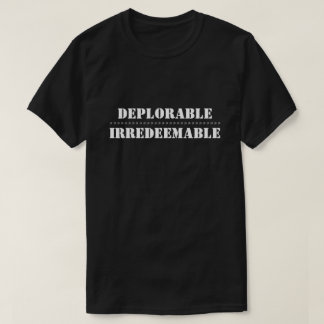 Deplorable Irredeemable Funny Hillary Election T-Shirt