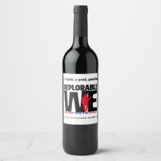 Deplorable We Wine Labels