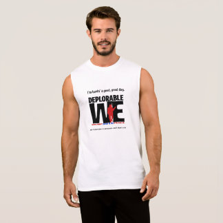 Deplorables are happy!  A funny way to say it. Sleeveless Shirt