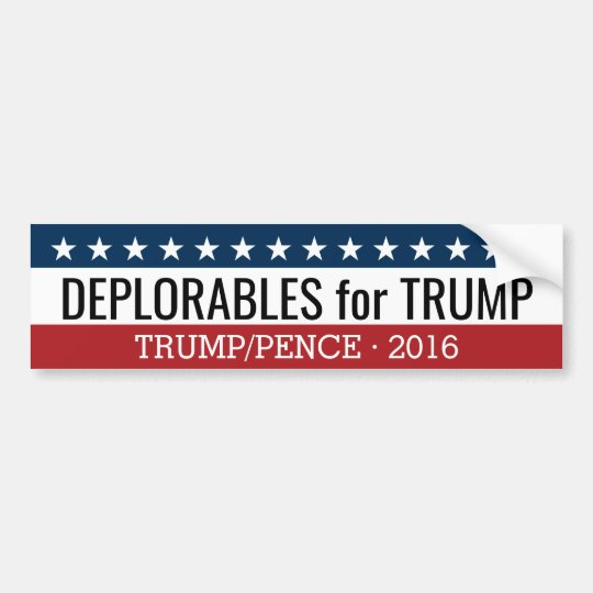 Deplorables for donald trump mike pence 2016 bumper sticker