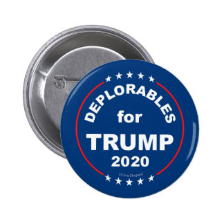 DEPLORABLES FOR TRUMP 2020! Funny Anti Hillary Button