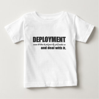 deployment- deal with it infant t-shirt
