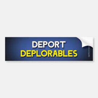 Deport deplorables bumper sticker