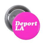 Deport LA Pin