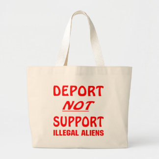Deport Not Support Illegal Aliens Bags