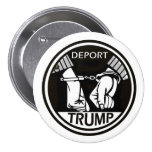 Deport The Donald 3 Inch Round Button
