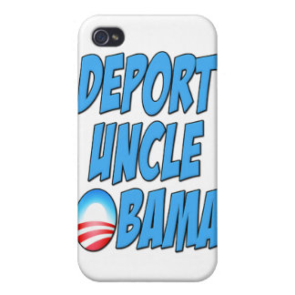 Deport Uncle Obama iPhone 4 Cases