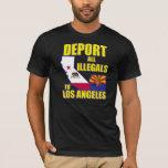 Deporte a todos los Illegals a Los Ángeles Playera