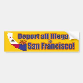 Deporte a todos los Illegals a San Francisco Etiqueta De Parachoque