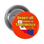 Deporte a todos los Illegals a San Francisco Pin Redondo 5 Cm