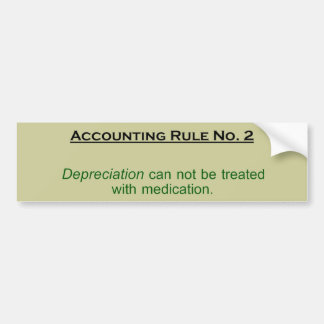 Depreciation Can Not Be Treated By Medication Car Bumper Sticker