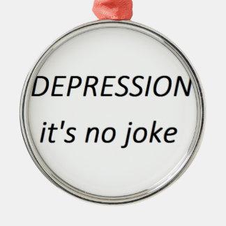 Depression it's no joke metal ornament