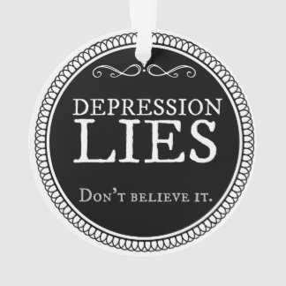 Depression lies ornament